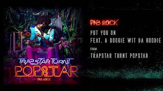 Put You On (Audio) - PnB Rock (Video)