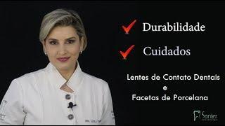 Lentes de Contato Dentais e Facetas de Porcelana: cuidados e durabilidade