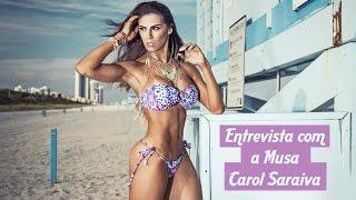 Entrevista com Carol Saraiva - Como Tudo Começou