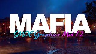 Mafia Definitive Edition Graphics Mod 2021 SMDE Graphics Mod Update 4k 60FPS