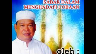 Ceramah Agama Tentang Sabar Dalam Menghadapi Segala Cobaan oleh Guru Ahmad Bakeri (Alm)