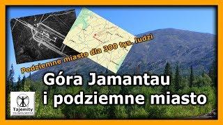 Góra Jamantau i podziemne miasto dla 300 tys. ludzi