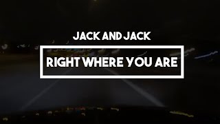 Jack and Jack - Right Where You Are #RWYA | Lyrics