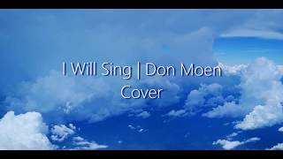 I Will Sing | Don Moen | Cover