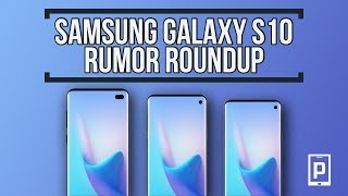 Samsung Galaxy S10 Rumor Roundup - There's A Lot