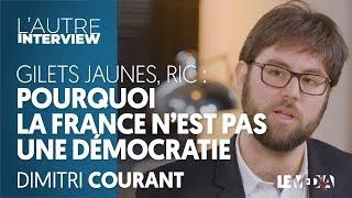POURQUOI LA FRANCE N'EST PAS UNE DÉMOCRATIE - GRAND DÉBAT, RIC, GILETS JAUNES - DIMITRI COURANT