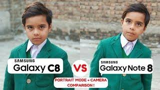 Samsung Galaxy C8 Camera Vs Galaxy Note 8 | PORTRAIT MODE | Camera Comparison | Camera Test | Review