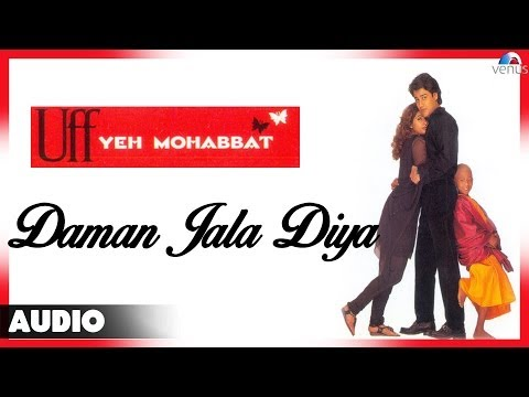 Uff Yeh Mohabbat : Daman Jala Diya Full Audio Song | Abhishek Kapoor, Twinkle Khanna |
