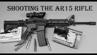 Beginners Guide To Shooting The AR-15 Rifle - Everything You Need To Know - 36 Years Experience.