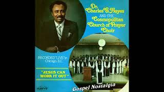 """Jesus Can Work It Out"" (Original)(1980) Dr. Charles Hayes & Cosmopolitan Church Of Prayer Choir"
