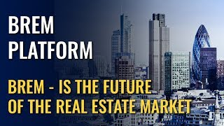 Brem - Is The Future Of The Real Estate Market
