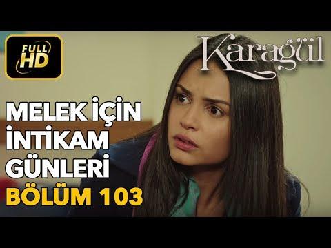 Karagül 103  Bölüm / Full HD (Tek Parça) - FunColic