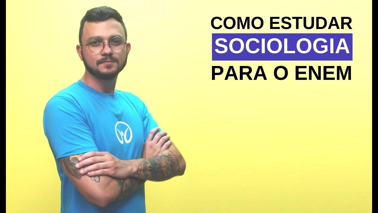 Como Estudar Sociologia para o Enem 2018