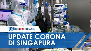 Virus Corona di Singapura, 43 Pasien, 6 Dinyatakan Sembuh