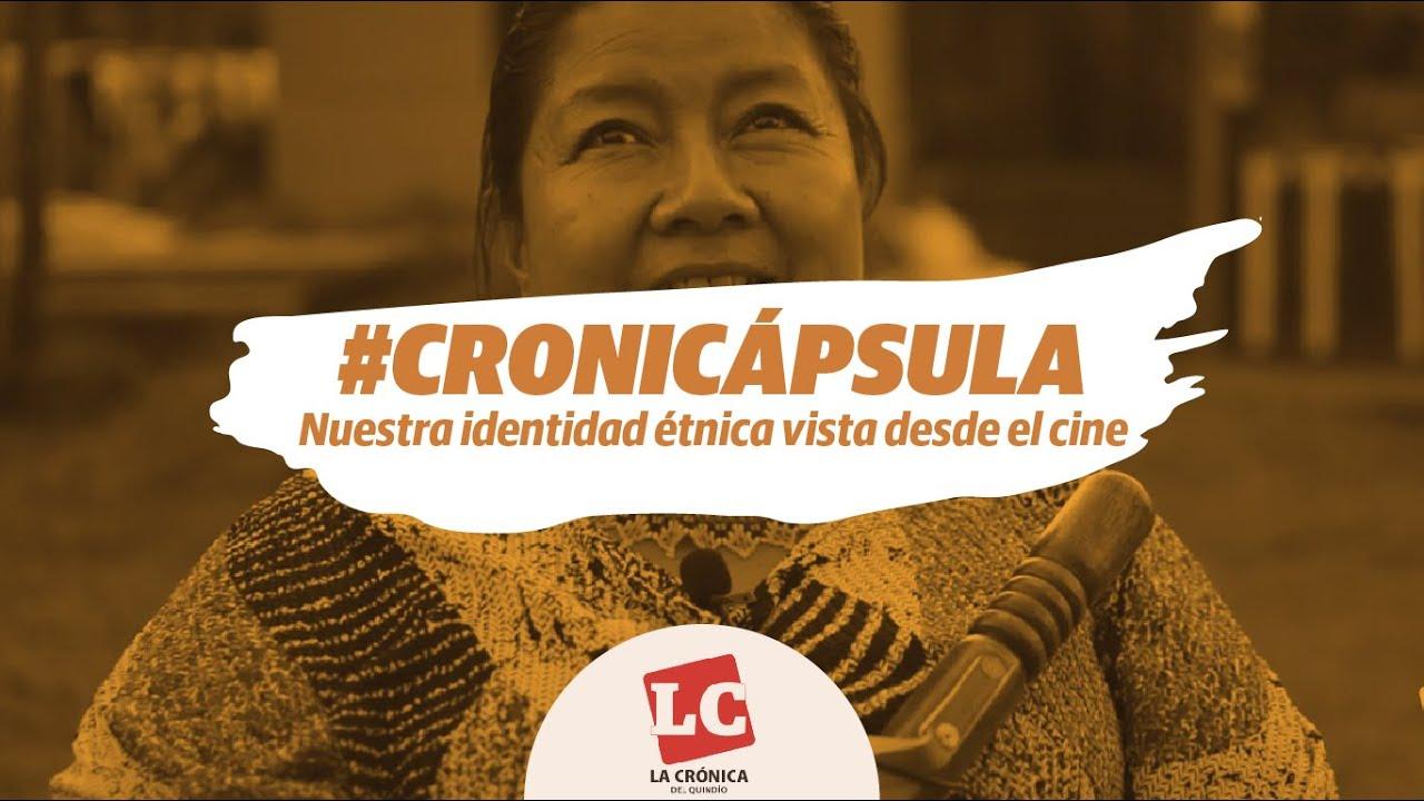 #Cronicápsula | Nuestra identidad étnica vista desde el cine