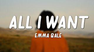 Emma Bale - All I Want (Lyrics) - YouTube