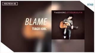 Tiago Iorc - Blame (Álbum Let Yourself In) [Áudio Oficial]