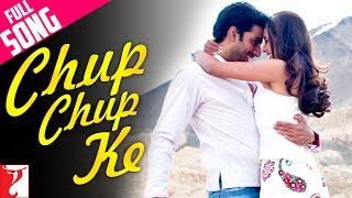 Chup Chup Ke - Full Song | Bunty Aur Babli