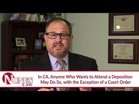 Who Is Allowed To Be At A Deposition In California?