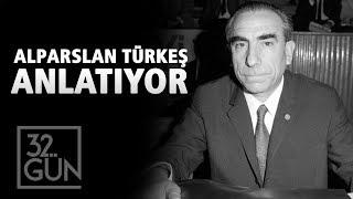 Alparslan Türkeş, Adnan Menderes'in İdamına Neden Karşıydı?   32. Gün Arşivi