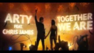 Arty Ft. Chris James - Together We Are