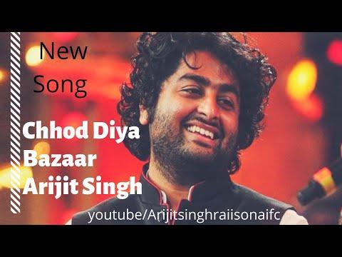 Chhod Diya Full Song | Bazaar | Arijit Singh | Saif Ali Khan | New Song Of Arijit Singh