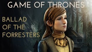 Ballad Of The Forresters - Talia's Song (With Lyrics | Game Of Thrones Telltale | Episode 2)