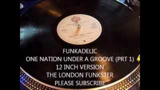 FUNKADELIC - ONE NATION UNDER A GROOVE PRT 1 (12 INCH VERSION)
