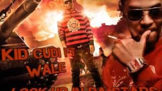 Kid Cudi ft Wale - Look Up in Da Stars