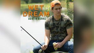 Austin Burke Wet Dream