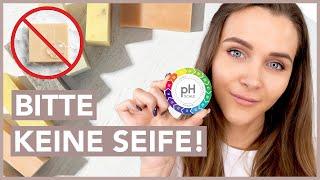 pH-Wert der Haut - Warum Du KEINE SEIFE zur Gesichtsreinigung verwenden solltest