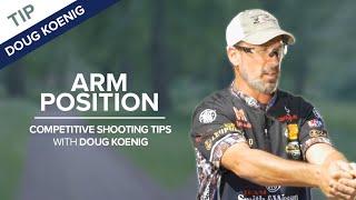 Arm Position  - Competitive Shooting Tips with Doug Koenig