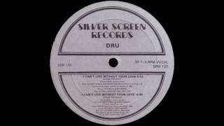 DRU - I can't live without your love (long version) 84