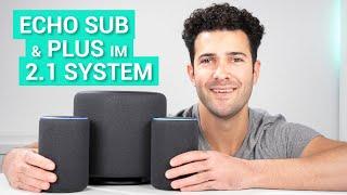 Echo Sub & Echo Plus als 2.1 System im Test - Starke Kombi mit ORDENTLICH DRUCK!