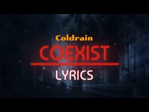 COEXIST (Lyrics) | Coldrain