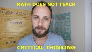 Math Does Not Teach Critical Thinking