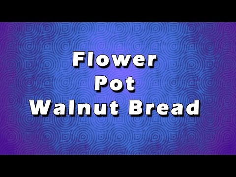 Flower Pot Walnut Bread | EASY RECIPES | EASY TO LEARN
