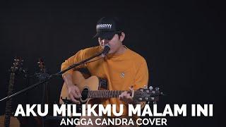 Download lagu Aku Milikmu Malam Ini Angga Candra Mp3