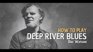 HOW TO PLAY DEEP RIVER BLUES (DOC WATSON)- TRAILER - BURNINGUITAR.COM