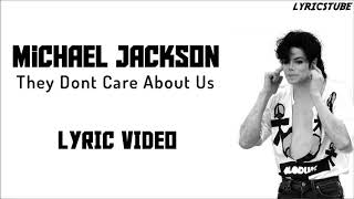 Michael Jackson - They Don't Care About Us( Lyrics Video )