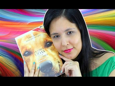 Quatro vidas de um cachorro |  Autor: W. Bruce Cameron | #BlogAventuraLiterária