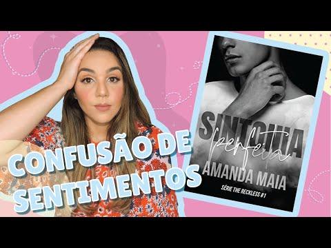 Confusão de sentimentos: SINTONIA PERFEITA, Amanda Maia || Amanda Alcântara