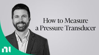 How to Measure a Pressure Transducer