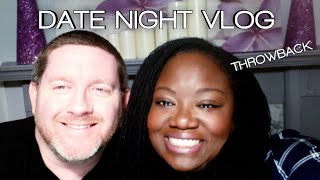 INTERRACIAL COUPLE | DATE NIGHT VLOG | Before Covid19 | Throwback Series