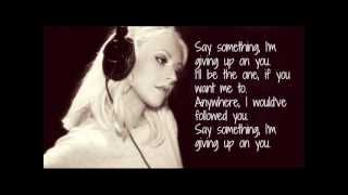 A Great Big World Say Something (Feat Christina Aguilera) Lyrics