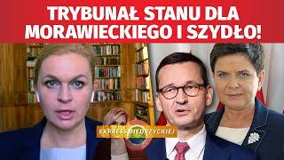 TRYBUNAŁ STANU dla Morawieckiego i Szydło! Nowacka NIE MA ZŁUDZEŃ, jak rozliczyć obecną WŁADZĘ