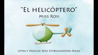 El Helicóptero - Miss Rosi