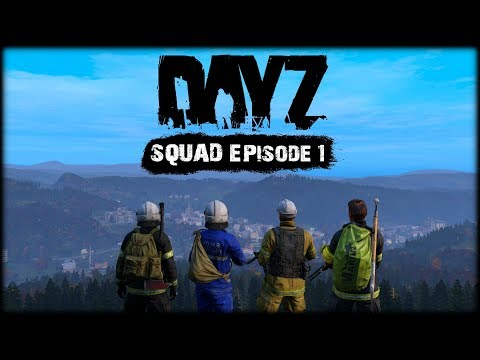 Invasion - DayZ Squad - Episode 1
