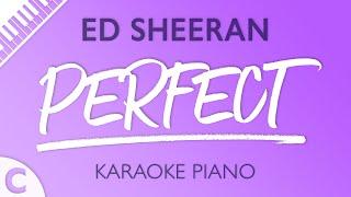 Perfect (Higher Key Of C) [Piano Karaoke Instrumental] Ed Sheeran
