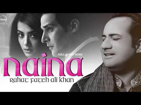 Naina Ne Rehna Mere Rahat Fateh Ali Khan